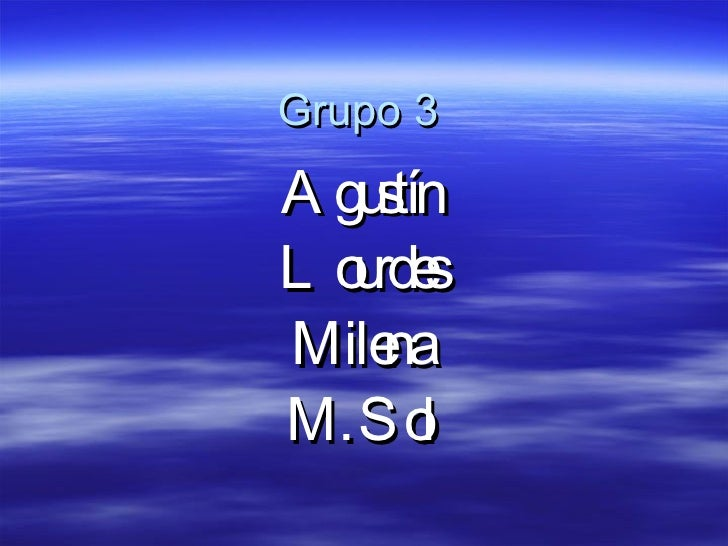 Grupo 3 Agustín Lourdes Milena M. Sol