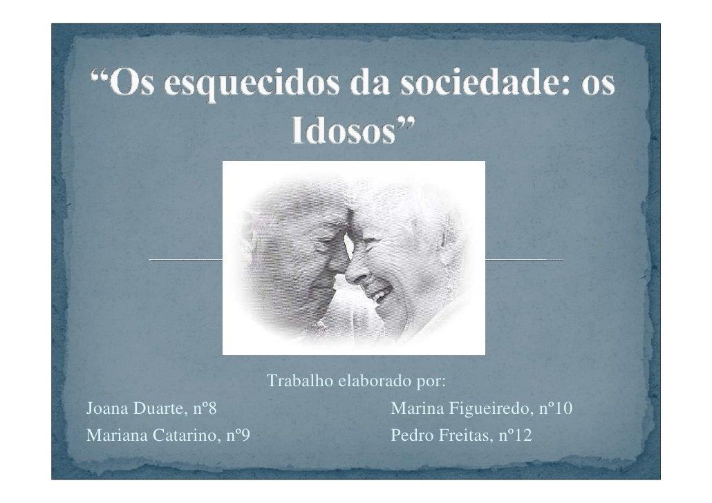 Trabalho elaborado por: Joana Duarte, nº8                     Marina Figueiredo, nº10 Mariana Catarino, nº9               ...