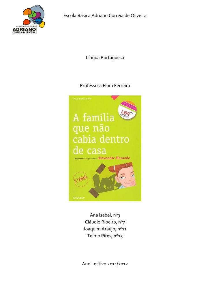 Escola Básica Adriano Correia de Oliveira           Língua Portuguesa        Professora Flora Ferreira            Ana Isab...