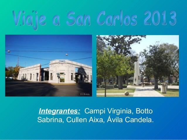 Integrantes: Campi Virginia, Botto Sabrina, Cullen Aixa, Ávila Candela.