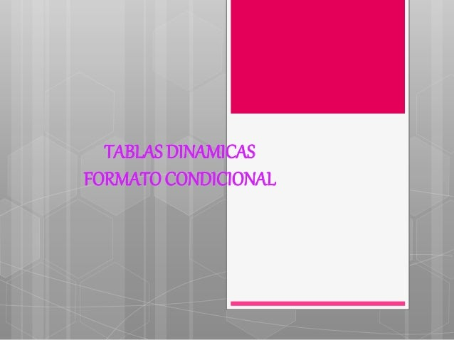 TABLAS DINAMICAS FORMATOCONDICIONAL
