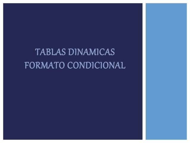 TABLAS DINAMICAS FORMATO CONDICIONAL