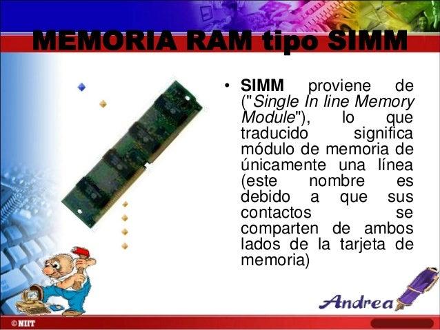 """MEMORIA RAM tipo SIMM • SIMM proviene de (""""Single In line Memory Module""""), lo que traducido significa módulo de memoria de..."""