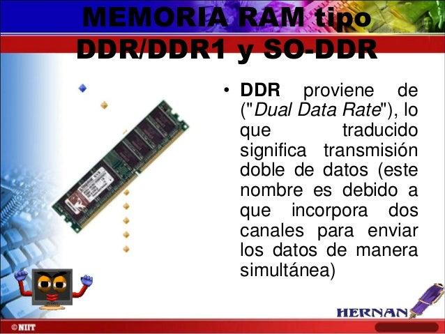 """MEMORIA RAM tipo DDR/DDR1 y SO-DDR • DDR proviene de (""""Dual Data Rate""""), lo que traducido significa transmisión doble de d..."""