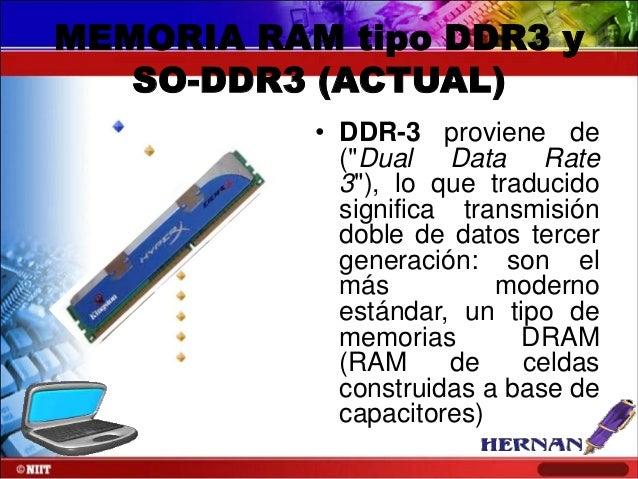 """MEMORIA RAM tipo DDR3 y SO-DDR3 (ACTUAL) • DDR-3 proviene de (""""Dual Data Rate 3""""), lo que traducido significa transmisión ..."""