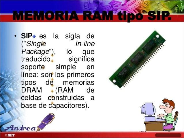 """MEMORIA RAM tipo SIP. • SIP es la sigla de (""""Single In-line Package""""), lo que traducido significa soporte simple en línea:..."""