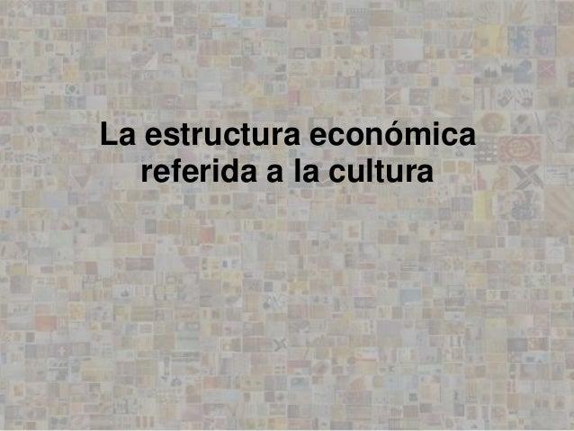 La cultura y la economía Slide 3