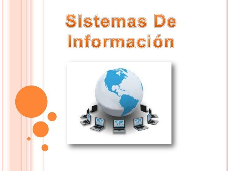 • Un sistema de información es un conjunto de elementos que  interactúan entre sí con el fin de apoyar las actividades de ...