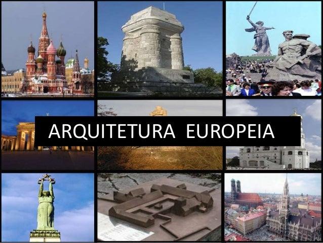 ARQUITETURA EUROPEIA