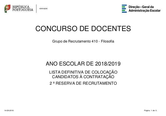ANO ESCOLAR DE 2018/2019 Grupo de Recrutamento 410 - Filosofia CONCURSO DE DOCENTES LISTA DEFINITIVA DE COLOCAÇÃO CANDIDAT...