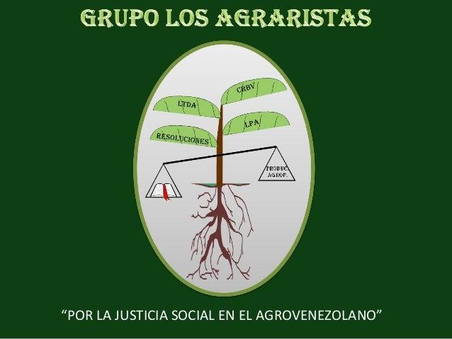 """""""POR LA JUSTICIA SOCIAL EN EL AGROVENEZOLANO"""""""