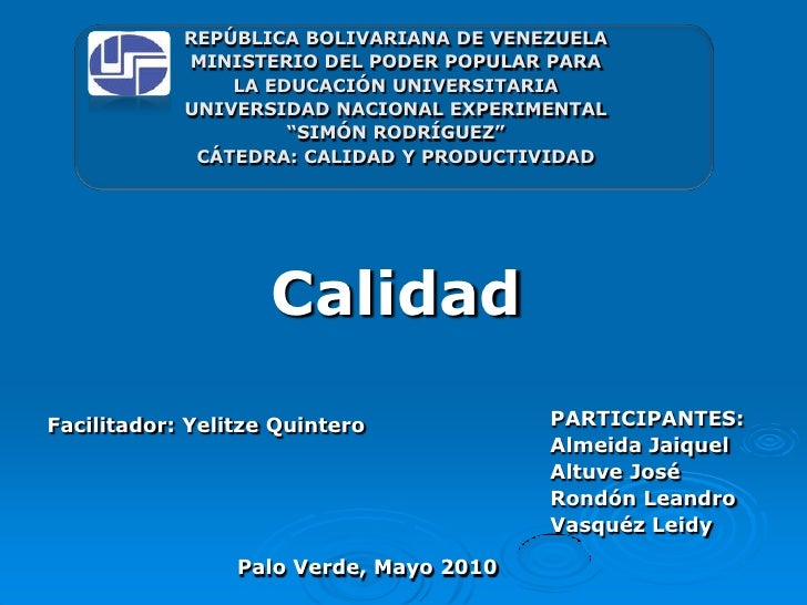 REPUBLICA DE VENEZUELA UNIVESIDAD EXPERIMENTAL SIMON RODRIGUEZ Núcleo: Palo Verde Cátedra: Calidad y Productividad F...