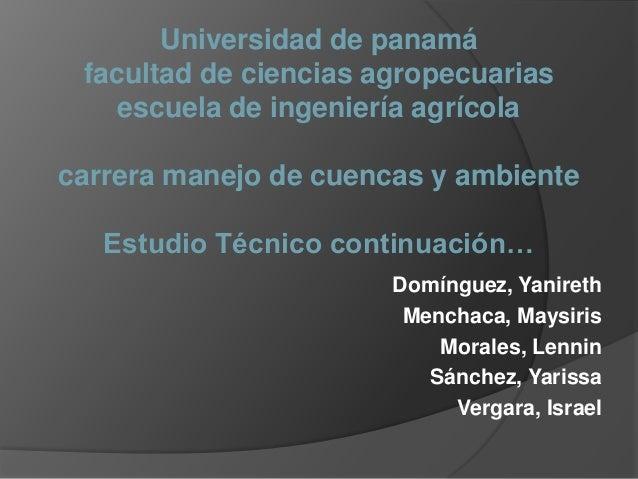 Universidad de panamá facultad de ciencias agropecuarias escuela de ingeniería agrícola carrera manejo de cuencas y ambien...