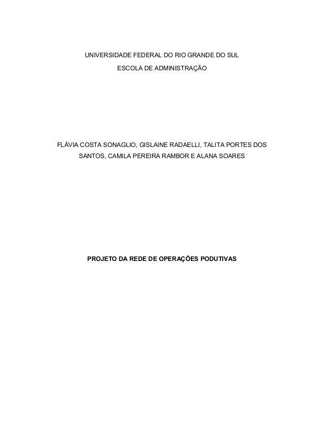 UNIVERSIDADE FEDERAL DO RIO GRANDE DO SUL  ESCOLA DE ADMINISTRAÇÃO  FLÁVIA COSTA SONAGLIO, GISLAINE RADAELLI, TALITA PORTE...