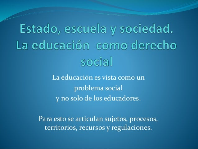 La educación es vista como un problema social y no solo de los educadores. Para esto se articulan sujetos, procesos, terri...