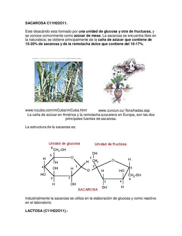 SACAROSA C11H22O11.Este disacárido esta formado por una unidad de glucosa y otra de fructuosa, yse conoce comúnmente como ...