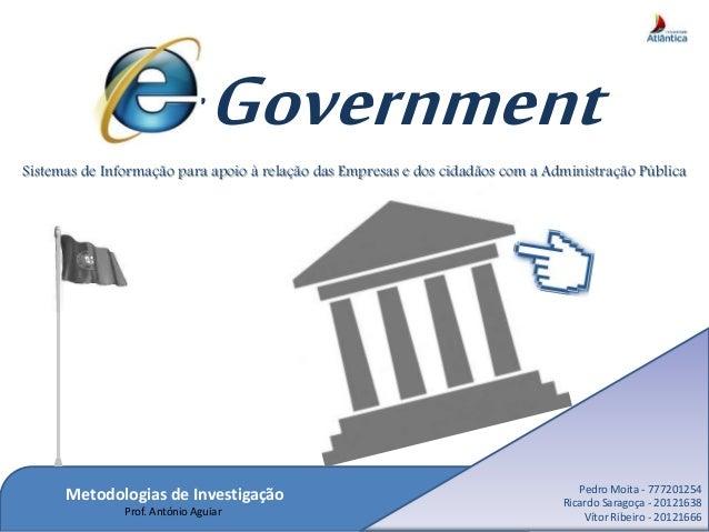 -Government Sistemas de Informação para apoio à relação das Empresas e dos cidadãos com a Administração Pública Pedro Moit...