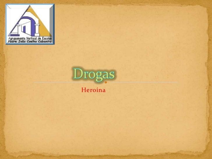 Drogas<br />Heroína<br />