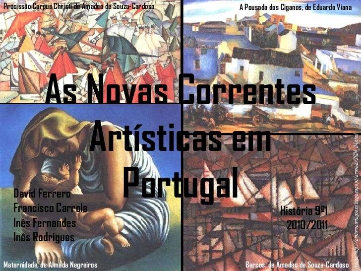 As Novas Correntes Artísticas em Portugal A Pousada dos Ciganos, de Eduardo Viana Maternidade, de Almada Negreiros Fonte: ...