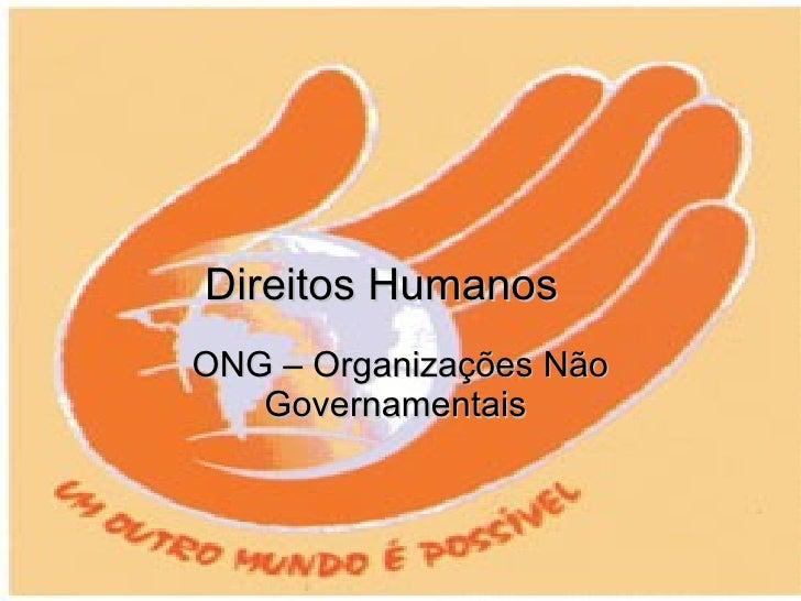 Direitos Humanos  ONG – Organizações Não Governamentais
