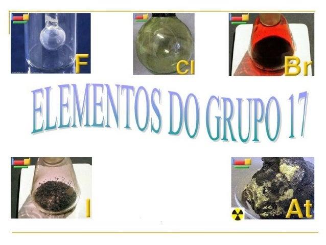 """• Halogênio = """"formador de sal"""" • Todos os elementos reagem diretamente com os metais formando sais, e também são muito re..."""