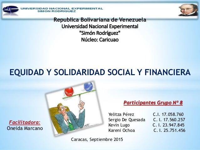 """Republica Bolivariana de Venezuela Universidad Nacional Experimental """"Simón Rodríguez"""" Núcleo: Caricuao EQUIDAD Y SOLIDARI..."""