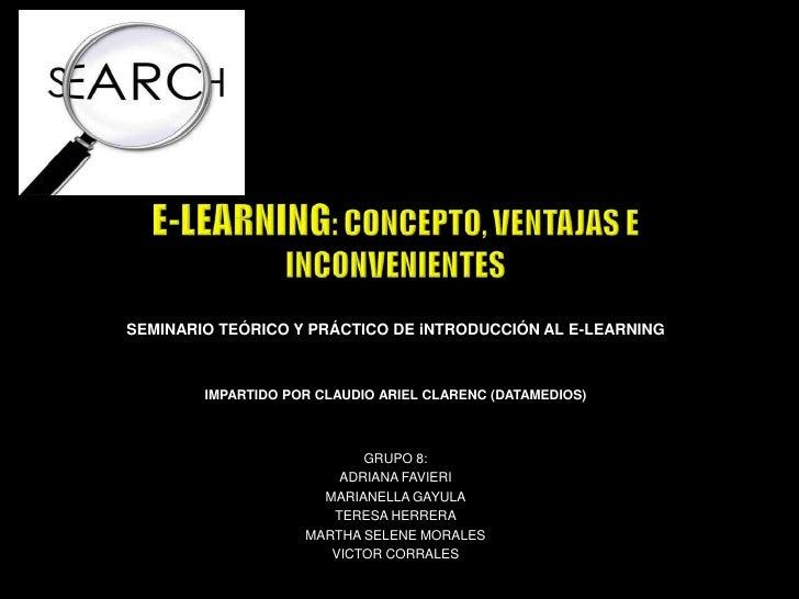 SEMINARIO TEÓRICO Y PRÁCTICO DE iNTRODUCCIÓN AL E-LEARNING        IMPARTIDO POR CLAUDIO ARIEL CLARENC (DATAMEDIOS)        ...