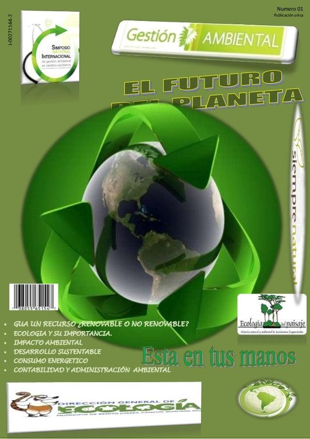  GUA UN RECURSO ¿RENOVABLE O NO RENOVABLE?  ECOLOGIA Y SU IMPORTANCIA.  IMPACTO AMBIENTAL  DESARROLLO SUSTENTABLE  CO...