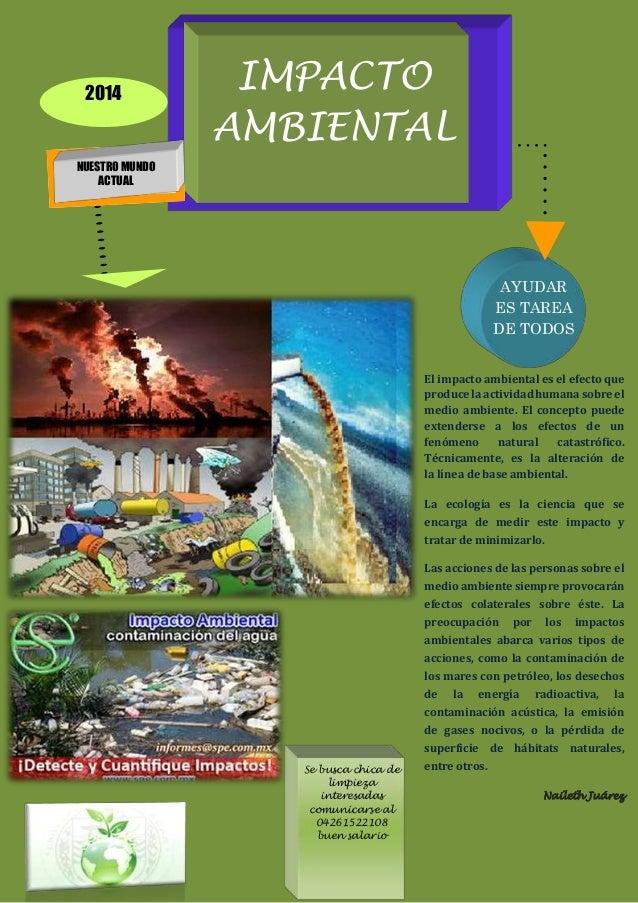 IMPACTO AMBIENTAL NUESTRO MUNDO ACTUAL 2014 AYUDAR ES TAREA DE TODOS El impacto ambiental es el efecto que produce la acti...