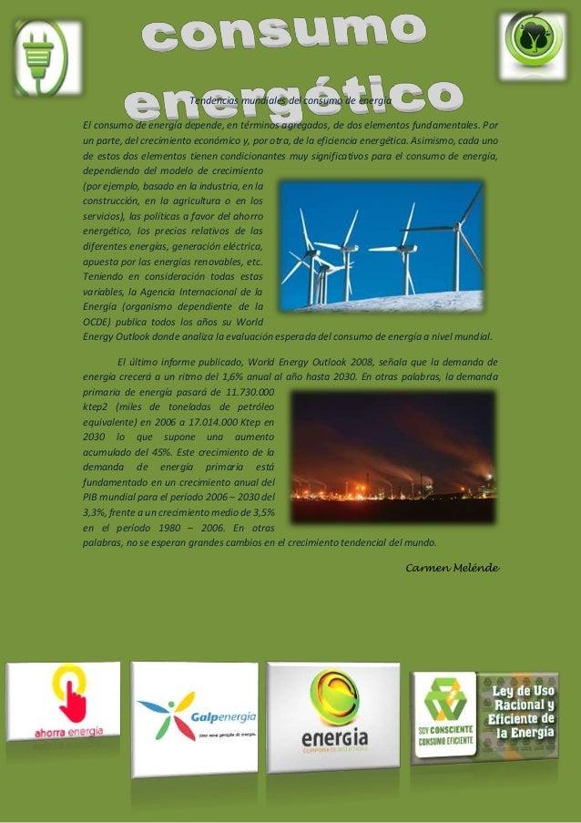 Tendencias mundiales del consumo de energía El consumo de energía depende, en términos agregados, de dos elementos fundame...