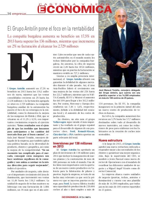 l Grupo Antolín aumentó un 17,5% su beneficio en 2013 hasta los 136,1 millo- nes de euros, mientras que las ventas consoli...
