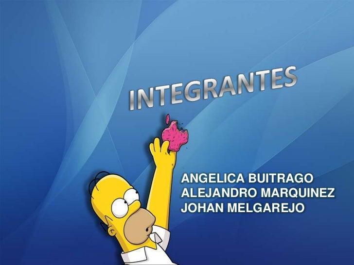 ANGELICA BUITRAGOALEJANDRO MARQUINEZJOHAN MELGAREJO