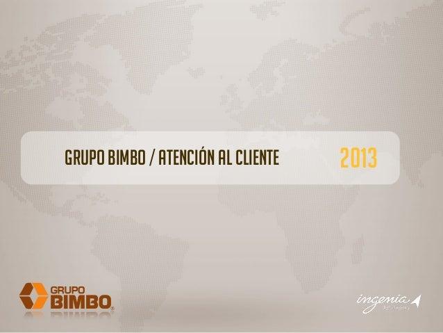 Grupo Bimbo / Atención al cliente  2013