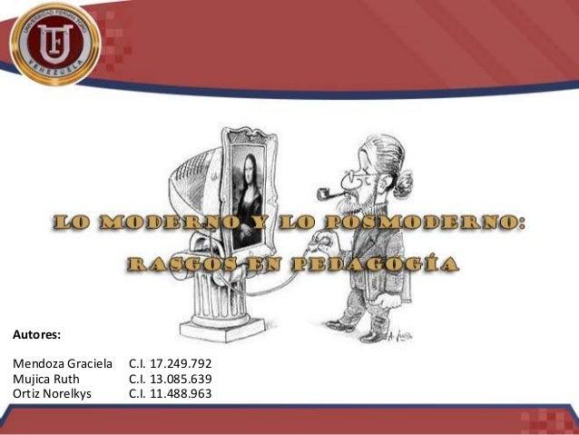 Autores: Mendoza Graciela C.I. 17.249.792 Mujica Ruth C.I. 13.085.639 Ortiz Norelkys C.I. 11.488.963