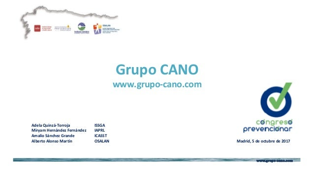 www.grupo-cano.com GrupoCANO www.grupo-cano.com AdelaQuinz�-Torroja ISSGA MiryamHern�ndezFern�ndez IAPRL Amal...