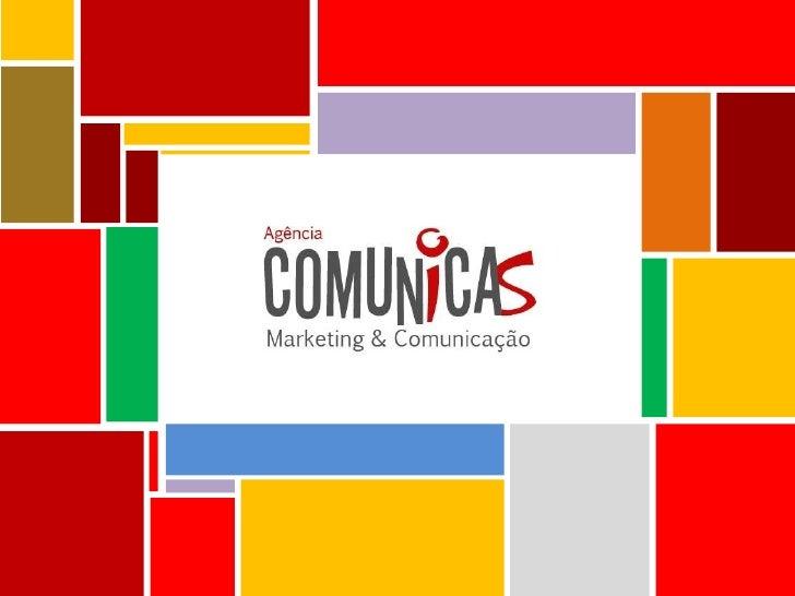 Quem somos?A Comunicas é uma agência de comunicaçãoabrangente, moderna e especializada em estratégias emmarketing digital ...