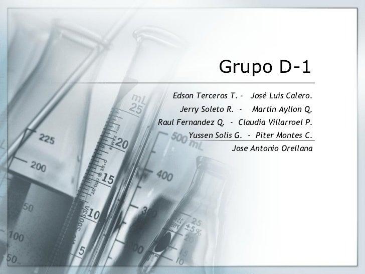 Grupo D-1   Edson Terceros T. - José Luis Calero.     Jerry Soleto R. -   Martin Ayllon Q.Raul Fernandez Q. - Claudia Vill...