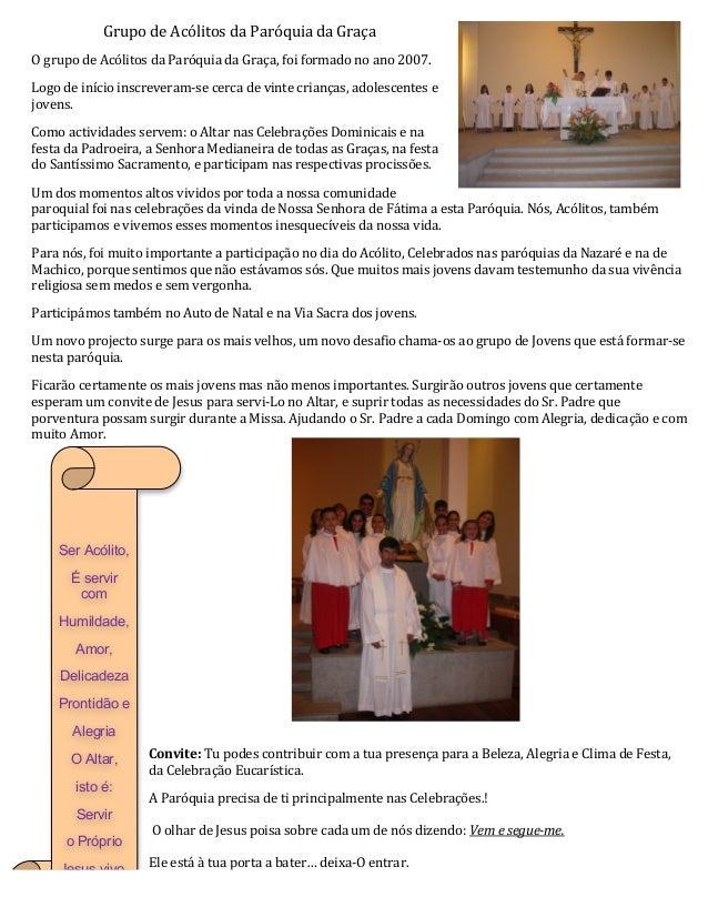 Grupo  de  Acólitos  da  Paróquia  da  Graça   O  grupo  de  Acólitos  da  Paróquia  da  Graça...