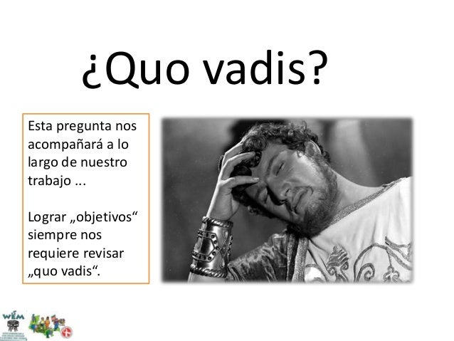 Resultado de imagen de Frases de Quo Vadis