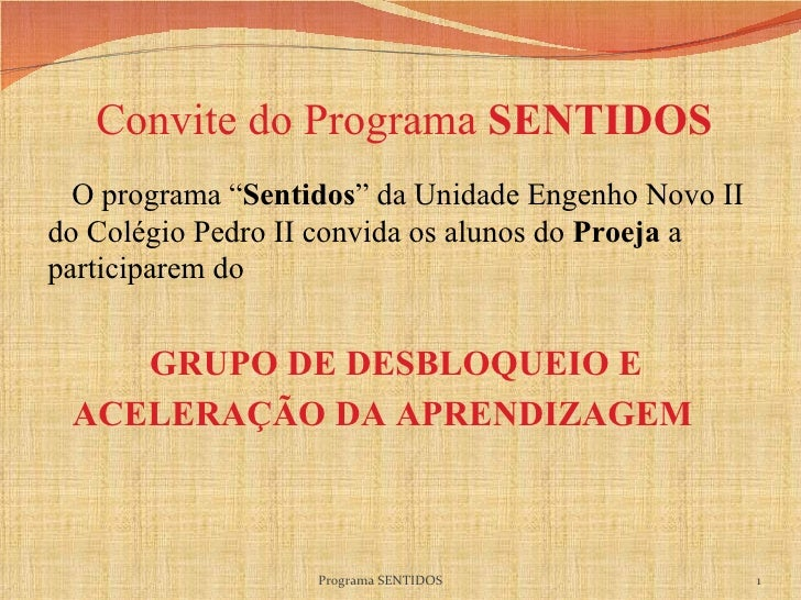 "Convite do Programa  SENTIDOS O programa "" Sentidos "" da Unidade Engenho Novo II do Colégio Pedro II convida os alunos do ..."