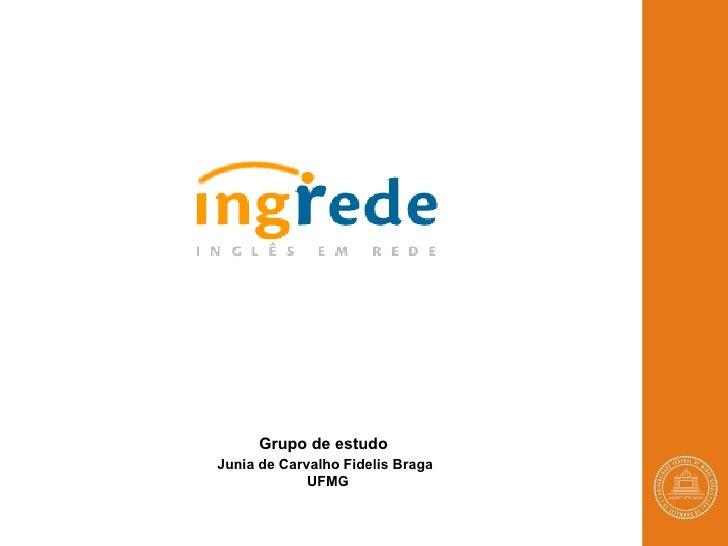 Grupo de estudo  Junia de Carvalho Fidelis Braga  UFMG