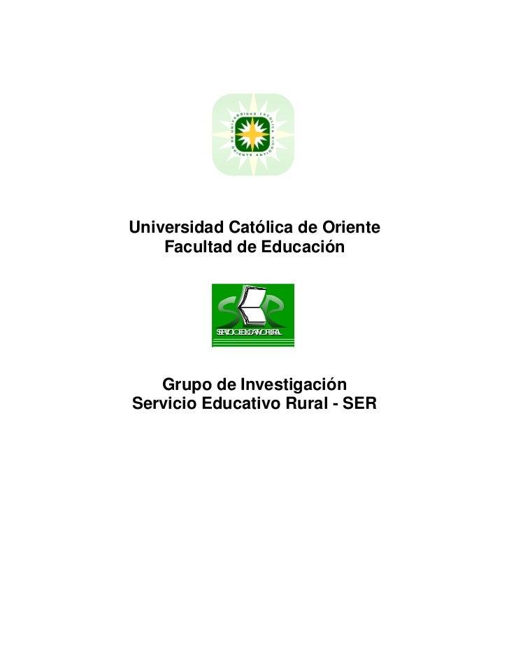 Universidad Católica de Oriente    Facultad de Educación          S V I EUAV RRL          E I O DCTO UA           RC      ...