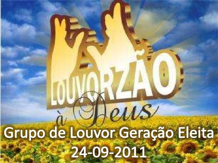 Grupo de Louvor Geração Eleita<br />24-09-2011<br />