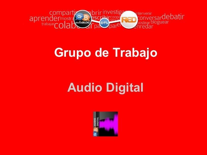 Grupo de Trabajo  Audio Digital