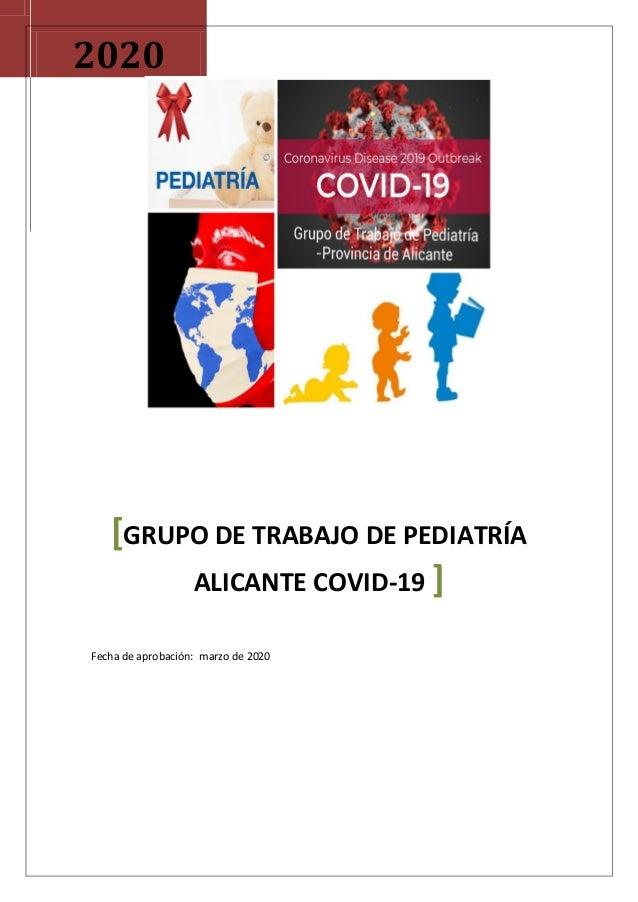2020 [GRUPO DE TRABAJO DE PEDIATRÍA ALICANTE COVID-19 ] Fecha de aprobación: marzo de 2020