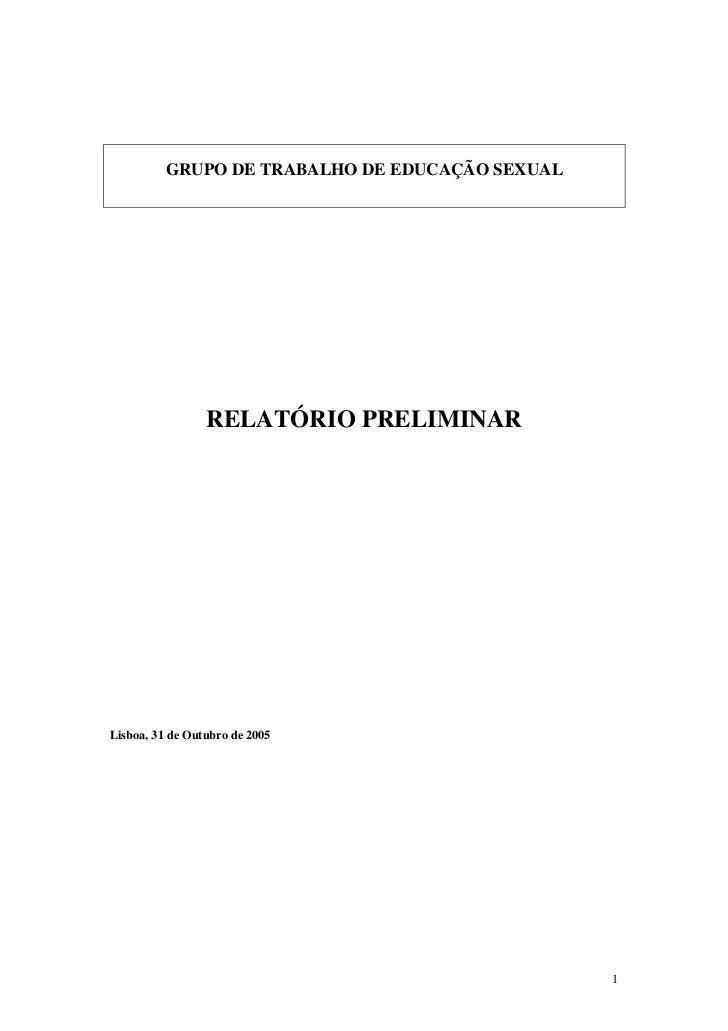 GRUPO DE TRABALHO DE EDUCAÇÃO SEXUAL                 RELATÓRIO PRELIMINARLisboa, 31 de Outubro de 2005                    ...