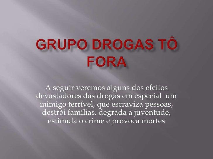 Grupo Drogas To Fora