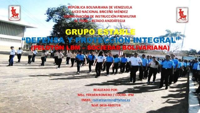 """GRUPO ESTABLE """"DEFENSA Y PROTECCIÓN INTEGRAL"""" (PELOTÓN LBM – SOCIEDAD BOLIVARIANA) REPÚBLICA BOLIVARIANA DE VENEZUELA LICE..."""