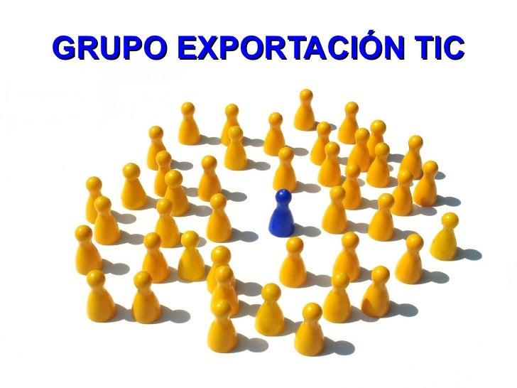 GRUPO EXPORTACIÓN TIC