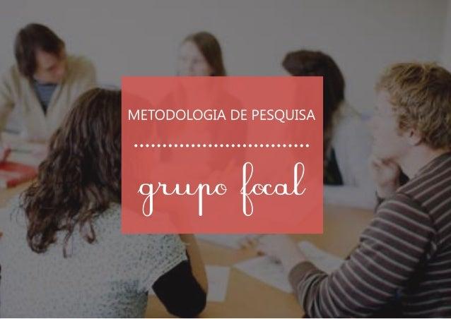 Grupo focal apresentação